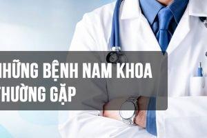 Những bệnh nam khoa thường gặp ở nam giới