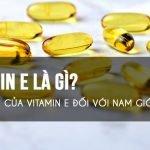 Tác dụng của Vitamin E đối với nam giới