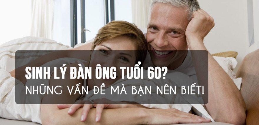 Sinh Lý Đàn Ông Tuổi 60