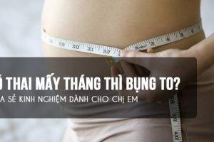 Có thai mấy tháng thì bụng to?